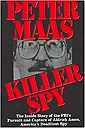 Killer Spy: The Inside Story of the FBI's Pursuit and Capture of Aldrich Ames, America's Deadliest SpyMaas, Peter - Product Image
