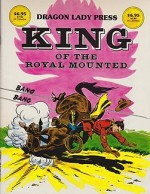 King of the Royal Mounted: Dragon Lady Productions No. 1by: Gary, Jim - Product Image