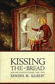 Kissing the Bread: New and Selected Poems, 1969-1999Gilbert, Sandra M. - Product Image