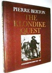 Klondike Quest: A Photographic Essay, 18971899by: Berton, Pierre - Product Image