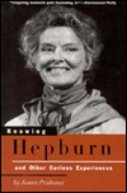 Knowing Hepburn - and Other Curious Experiencesby: Prideaux, James - Product Image
