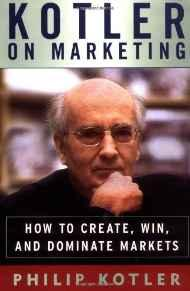Kotler on Marketing: How to Create, Win, and Dominate MarketsKotler, Philip - Product Image