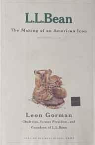 L. l. Bean: The Making of an American IconGorman, Leon - Product Image
