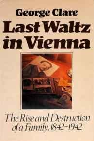 LAST WALTZ IN VIENNA: THE RISE AND DESTRUCTION OF A FAMILY : 1842-1942Clare, George - Product Image