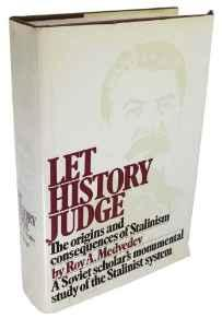 LET HISTORY JUDGE: THE ORIGINS AND CONSEQUENCES OF STALINISM Medvedev, Roy Aleksandrovich - Product Image