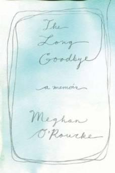 LONG GOODBYE, THE O'Rourke, Meghan - Product Image