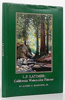 L.P. Latimer:: California Watercolor PainterHarrison, Jr., Alfred C. - Product Image