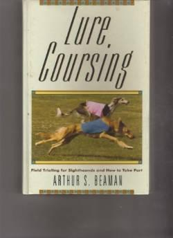 LURE COURSING: FIELD TRIALING FOR SIGHTHOUNDS AND HOW TO TAKE PARTBeaman, Arthur S. - Product Image