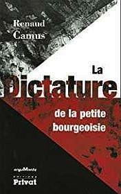 La Dictature De La Petite Bourgeoisie (French Edition)CAMUS, RENAUD - Product Image