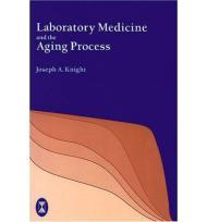 Laboratory Medicine and the Aging Processby: Knight, Joseph A. - Product Image