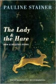Lady & the Hare, The : New & Selected Poemsby: Stainer, Pauline - Product Image
