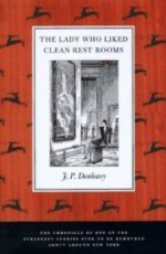 Lady Who Liked Clean Restrooms, The : The Chronicle of One of the Strangest Stories Ever to Be Rumoured About Around New Yorkby: Donleavy, J. P. - Product Image