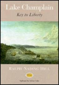 Lake Champlain: Key to Libertyby: Hill, Ralph Nading - Product Image