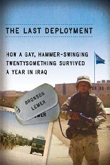 Last Deployment, The : How a Gay, HammerSwinging Twentysomething Survived a Year in Iraqby: Lemer, Bronson - Product Image