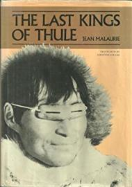 Last Kings of Thule, The:  With the Polar Eskimos as They Face Their Destinyby: Malaurie, Jean - Product Image