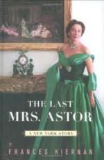 Last Mrs. Astor, The : A New York Storyby: Kiernan, Frances - Product Image