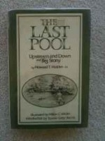 Last Pool, The: Upstream and Down, and Big Stonyby: Walden, Howard Talbot - Product Image