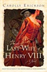 Last Wife of Henry VIII, The : A Novelby: Erickson, Carolly - Product Image