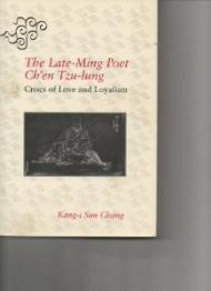 Late-Ming Poet Ch'er Tzu-lung, The: Crises of Love and Loyalismby: Chang, Kangi Sun - Product Image