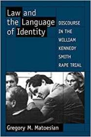 Law and the Language of Identity: Discourse in the William Kennedy Smith Rape Trialby- Matoesian, Gregory M. - Product Image