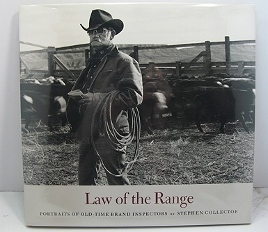 Law of the Range - Portraits of Old-Time Brand InspectorsCollector, Stephen - Product Image