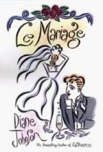 Le Mariageby: Johnson, Diane - Product Image