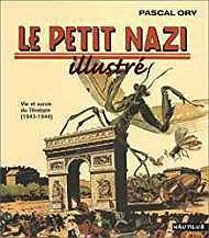 Le Petit Nazi Illustre: Vie et survie du TemerairePascal, Ory - Product Image