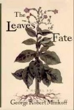 Leaves of Fate, The: A Novelby: Minkoff, George Robert - Product Image