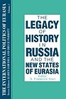 Legacy of History in Russia and the New States of Eurasia, TheStarr (Ed.), S. Frederick - Product Image