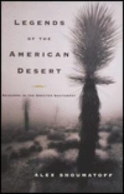 Legends of the American Desert: Sojourns in the Greater Southwestby: Shoumatoff, Alex - Product Image