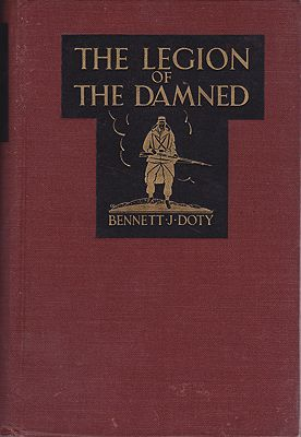 Legion of the Damned - The Adventures of Bennett J. Doty in the French Foreign Legion as Told by Himself, TheDoty, Bennett J. - Product Image