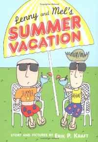 Lenny and Mel's Summer VacationKraft, Erik P., Illust. by: Erik P. Kraft - Product Image