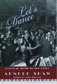 Let's Dance - Popular Music in the 1930'sby: Shaw, Arnold - Product Image