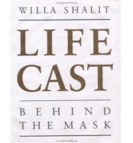 Life Cast: Behind the Maskby: Shalit, Willa - Product Image
