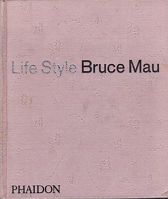 Life Styleby: Mau, Bruce (Kyo Maclear & Bart Testa editors)  - Product Image