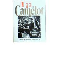 Life in Camelot: The Kennedy Yearsby: Kunhardt, Philip (Editor) - Product Image