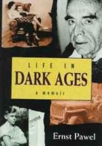Life in Dark Ages: A Memoirby: Pawel, Ernst - Product Image