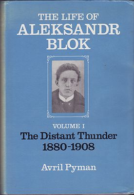 Life of Aleksandr Blok, The -  Volume 1: The Distant Thunder 1880-1908Pyman, Avril - Product Image