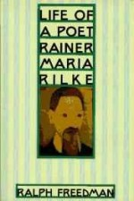 Life of a Poet: Rainer Maria Rilkeby: Freedman, Ralph - Product Image