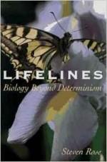 Lifelines: Biology Beyond Determinismby: Rose, Steven - Product Image