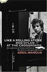 Like a Rolling Stone: Bob Dylan at the CrossroadsMarcus, Greil - Product Image