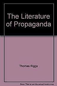 Literature of Propaganda, The (3 volume set) Riggs, Thomas (Editor) - Product Image