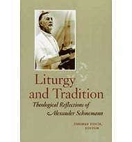 Liturgy and Tradition - Theological Reflections of Alexander SchmemannFisch (editor), Thomas - Product Image