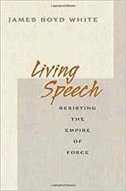 Living Speech: Resisting the Empire of ForceWhite, James Boyd - Product Image