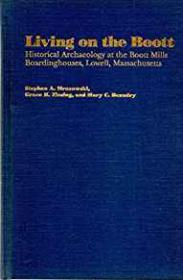 Living on the Boott - Historical Archaeology of the Boott Mills Boardinghouses, Lowell, Massachusettsby: Mrozowski, Stephen A., Grace Ziesling & Mary Beaudry - Product Image
