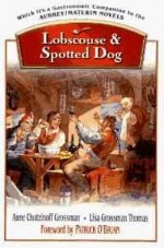 Lobscouse and Spotted Dog: Which It's a Gastronomic Companion to the Aubrey/Maturin Novelsby: Grossman, Anne Chotzinoff - Product Image