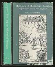 Logic of Millennial Thought, The - Eighteenth Century New Englandby: Davidson, James West - Product Image