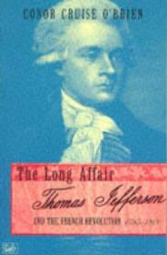 Long Affair, The: Thomas Jefferson and the French Revolution 1785-1800by: O'Brien, Conor Cruise - Product Image