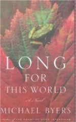 Long for This World: A Novelby: Byers, Michael - Product Image