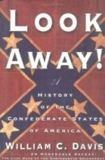 Look Away!: A History of the Confederate States of Americaby: Davis, William C. - Product Image